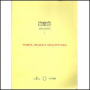 Tempo cidade e arquitetura / Maria Lucia Caira Gitahy Jose Tavares Correia de Lira orgs / 5224