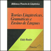 Teorias Linguisticas Gramaticas e Ensino de Linguas / Eddy Roulet / 5254
