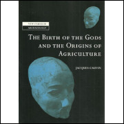 The Birth Of The Gods And The Origins Of Agriculture / Jacques Cauvin / 5270
