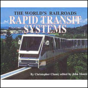 The Worlds Railroads Rapid Transit Systems and the Decline of Steam / Christopher Chant / 5329