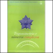 Trigonometria e numeros complexos / Tania Schmitt e Rui Seimetz Jodette Amorim / 5406