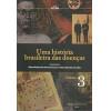 Uma historia brasileira das doencas Vol 3 / 5482