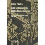 Uma Pedagogia da Participacao Popular / Osmar Favero / 5491