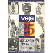 Veja 25 Anos Reflexoes Para O Futuro / Veja / 5530