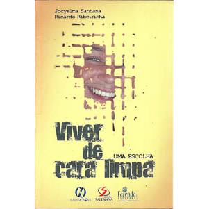 Viver de cara limpa / Jocyelma Santana e Ricardo Ribeirinha / 5601