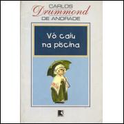 Vo Caiu na Piscina / Carlos Drumond de Andrade / 5603