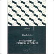 Wittgenstein e o Problema da Verdade / Eduardo Simoes / 5624