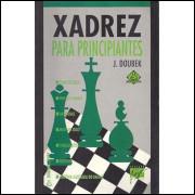 Xadrez Para Principiantes / J Doubek / 5637