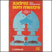 Xadrez sem mestre para principiantes / J Carvalho / 5638