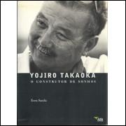 Yojiro Takaoka O Construtor De Sonhos / Even Sacchi / 5641