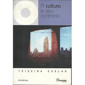 A Cultura E Seu Contrario / Teixeira Coelho / 6728
