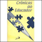 Cronicas Ao Educador / Varios Autores / 6537
