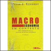 Macro Economia Em Contexto Uma Abordagem Real E Aplicada Do Mundo Economico / 6574