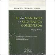 Lei Do Mandado De Seguranca Comentada Artigo Por Artigo / Humberto Theodoro Junior / 6657