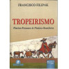 Tropeirismo Platino Peruano E Platino Brasileiro / Francisco Filipak / 6673