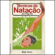 Tecnicas De Natacao Em Figuras / Bob Horn / 6828