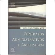 Contratos Administrativos E Arbitragem / Cassio Telles Ferreira Netto / 6904
