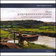 Album Joao Batista Da Costa Cento E Vinte Pinturas Selecionadas / 6922