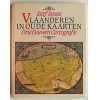 Vlaanderen In Oude Kaarten - Drie Eeuwen Cartografie / Jozef Bossu / 6923
