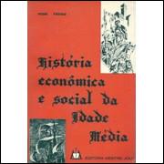Historia Economica E Social Da Idade Media / Henri Pirenne / 6998