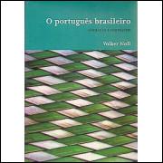 O Portugues Brasileiro Formacao E Contrastes / Volker Noll / 7091