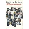 Guia De Leitura 100 Autores Que Voce Precisa Ler / Lea Masina Org / 7234