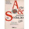 Arte E Manhas Da Seducao / Marion Vianna Penteado / 7254