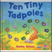 Ten Tiny Tadpoles / Debbie Tarbett / 7390