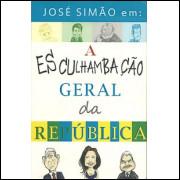 A Esculhambacao Geral Da Republica / Jose Simao / 7460