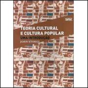 Teoria Cultural E Cultura Popular Uma Introdução / John Storey / 7483