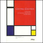 Centro Centros Literatura E Literatura Comparada Em Discussao / 7597