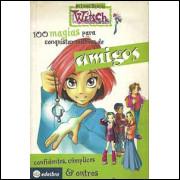100 Magias Para Conquistar Milhoes De Amigos Os Livros Secretos De Witch / Editora Edelbra / 7604