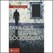 Para Que Serve A Sociologia / Zygmunt Bauman / 7818