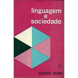 Linguagem E Sociedade / Joseph Bram / 7824