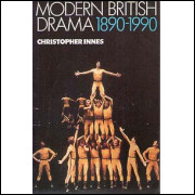 Modern British Drama 1890-1990 / Christopher Innes / 7869