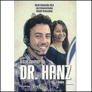 O Call Center Do Dr Hanz / Kendi Sakamoto Luiz Edmundo Cunha Claudir Franciatto / 7947
