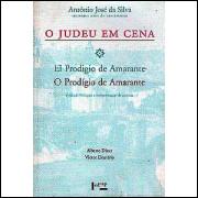 O Judeu Em Cena - O Prodigio De Amarante - Edicao Bilingue / Antonio Jose Da Silva / 7987