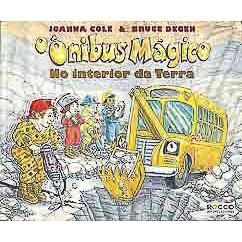 O Onibus Magico No Interior Da Terra / Joanna Cole E Bruce Degen / 8052