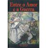Entre O Amor E A Guerra / Zibia Gasparetto / 8075
