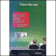 Neruda Para Jovens Antologia Poetica / Pablo Neruda / 8077