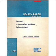 Internet A Quem Cabe A Gestao Da Infra Estrutura / Carlos Alberto Afonso / 8276