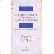 Os Correios No Brasil E A Organizacao Racional Do Trabalho / Cassiano Ricardo Martines Bovo / 8338