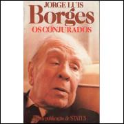 Os Conjurados / Jorge Luis Borges / 8340
