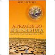 A Fraude Do Efeito Estufa / Kurt G Bluchel / 8343