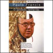 Paulo Francis O Soldado Fanfarrao / George Moura / 8366