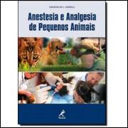Anestesia E Analgesia Em Pequenos Animais / Gwendolyn L Carroll / 8372