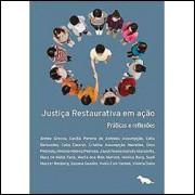 Justica Restaurativa Em Acao Praticas E Reflexoes / Aimee Grecco E Outros / 8377