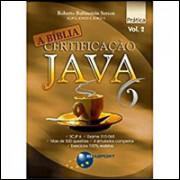 Certificacao Java 6 A Biblia Volume 2 / Roberto Rubinstein Serson / 8398
