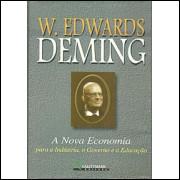A Nova Economia Para A Industria O Governo E A Educacao / W Edwards Deming / 8444