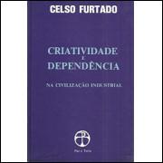 Criatividade E Dependencia / Celso Furtado / 8445